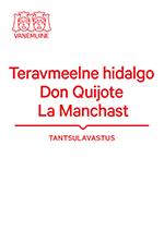 Teravmeelne hidalgo Don Quijote La Manchast