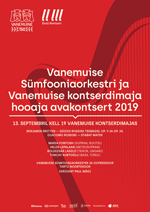 Opening concert of the season of the Vanemuine Symphony Orchestra and the Vanemuine Concert Hall 2019
